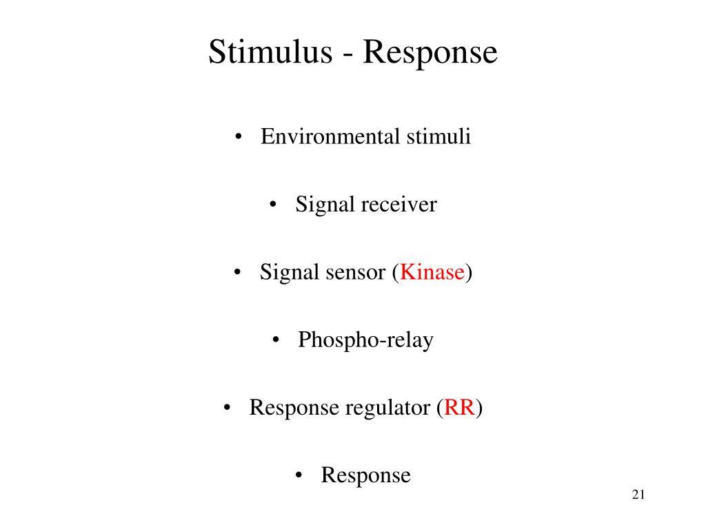 Stimulus - Response