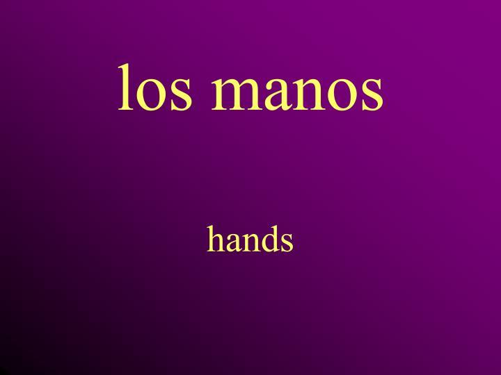 los manos