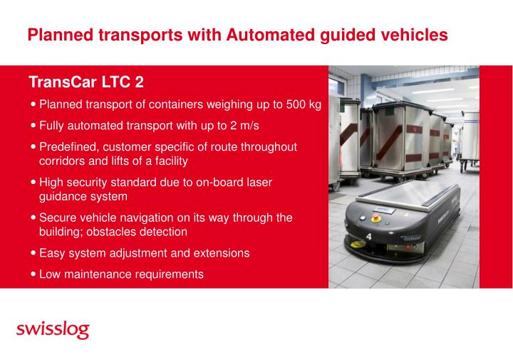 Planned transports with Automated guided vehicles