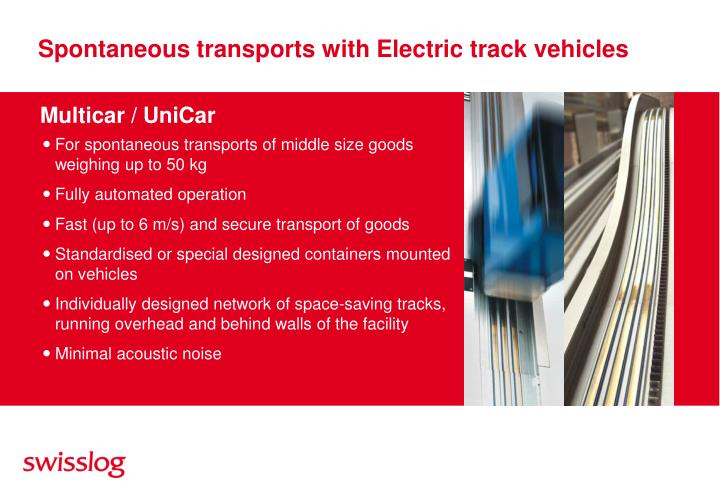 Spontaneous transports with Electric track vehicles