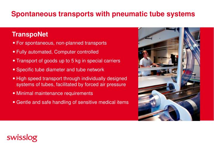 Spontaneous transports with pneumatic tube systems