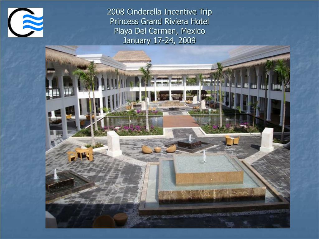 2008 Cinderella Incentive Trip