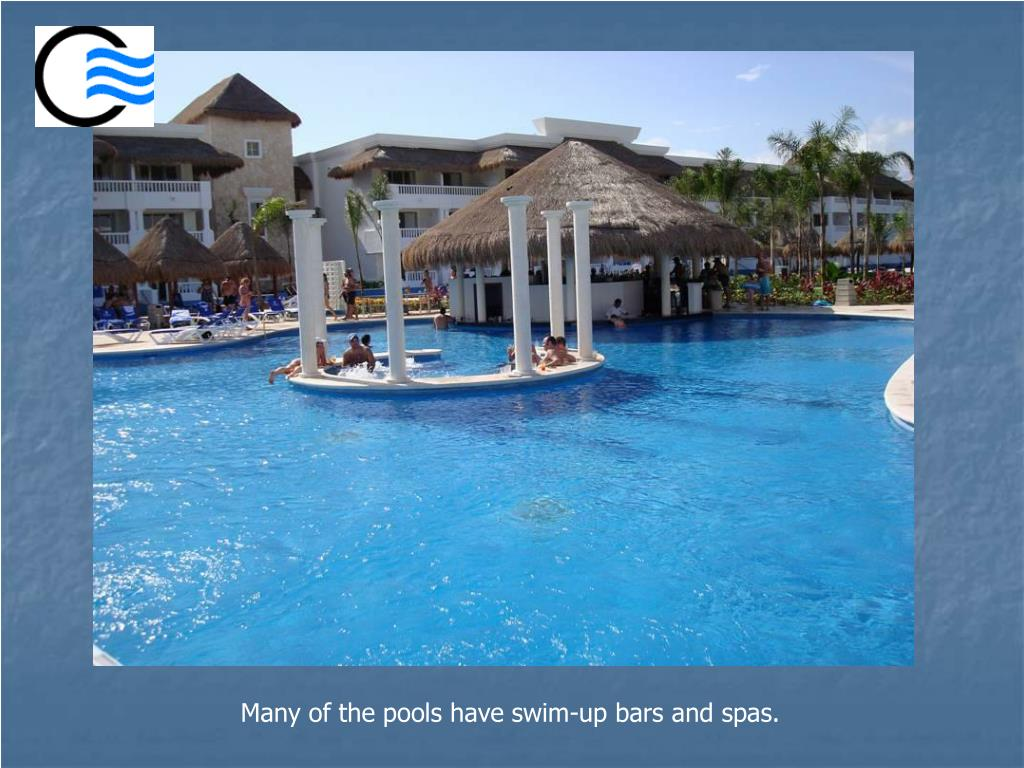 Many of the pools have swim-up bars and spas.