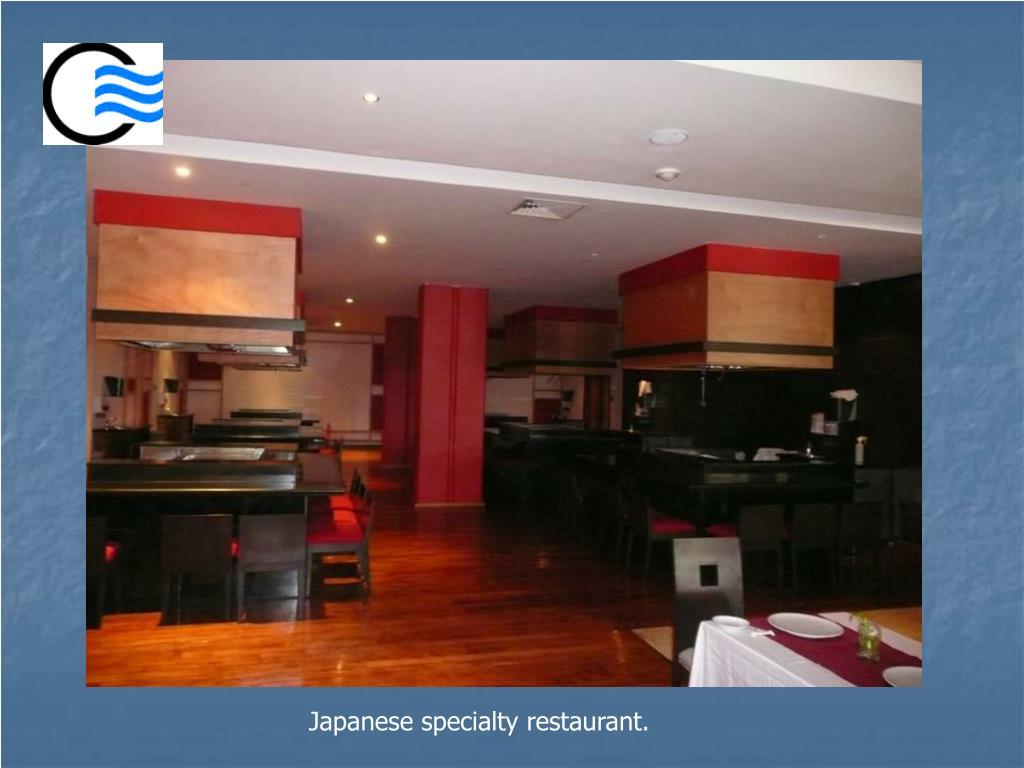 Japanese specialty restaurant.