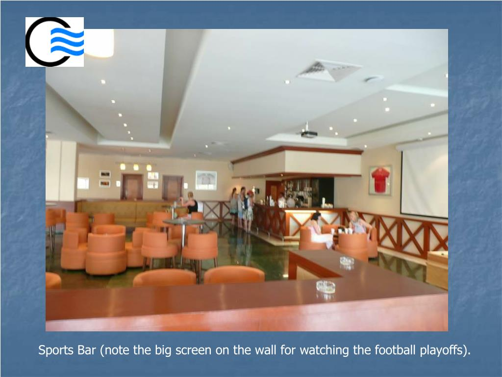 Sports Bar (note the big screen on the wall for watching the football playoffs).