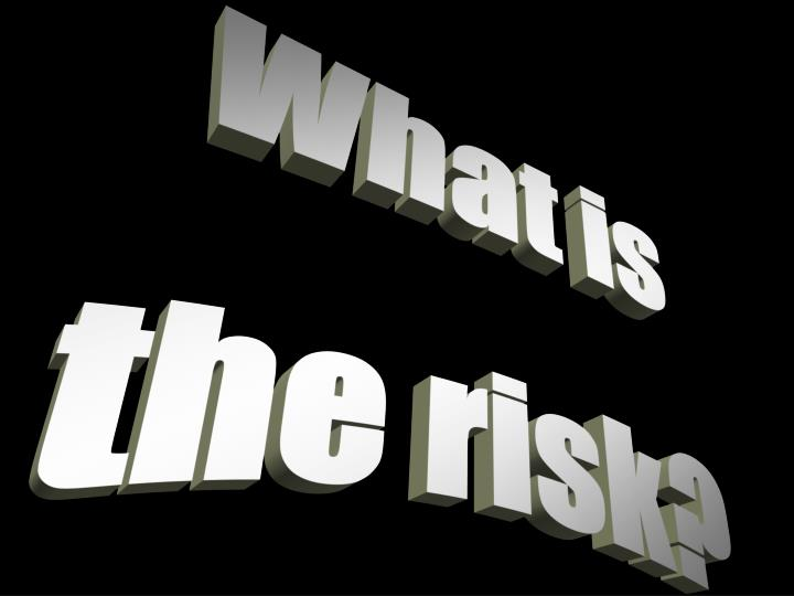 What is the impact risk?