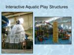interactive aquatic play structures