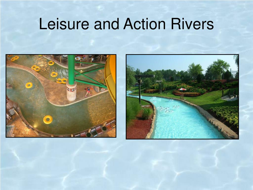 Leisure and Action Rivers