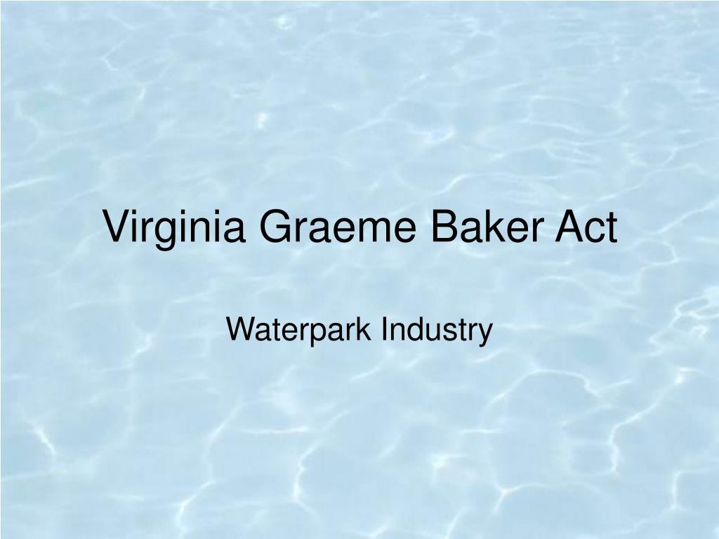 Virginia Graeme Baker Act