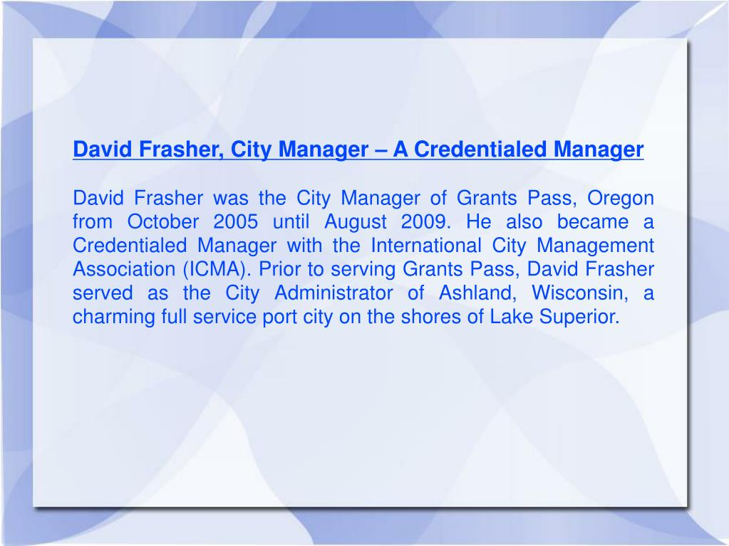 David Frasher, City Manager – A Credentialed Manager