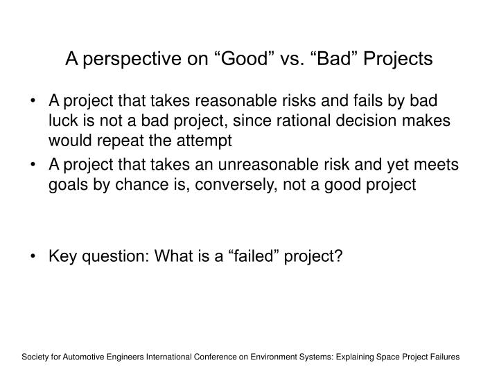"A perspective on ""Good"" vs. ""Bad"" Projects"