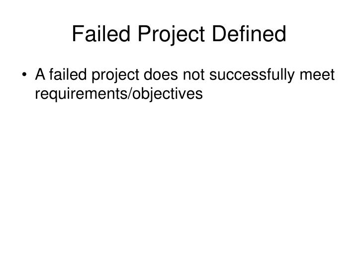 Failed Project Defined
