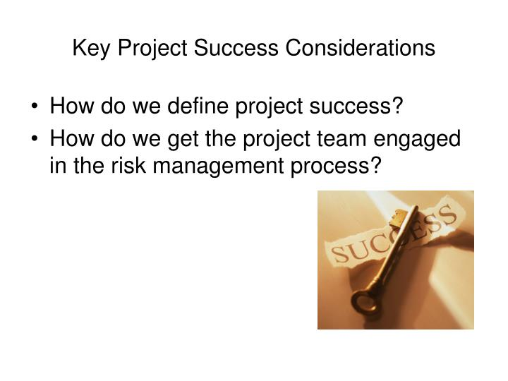 Key Project Success Considerations