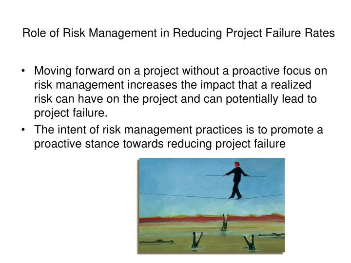 Role of Risk Management in Reducing Project Failure Rates