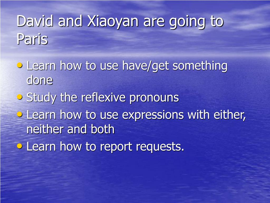 David and Xiaoyan are going to Paris
