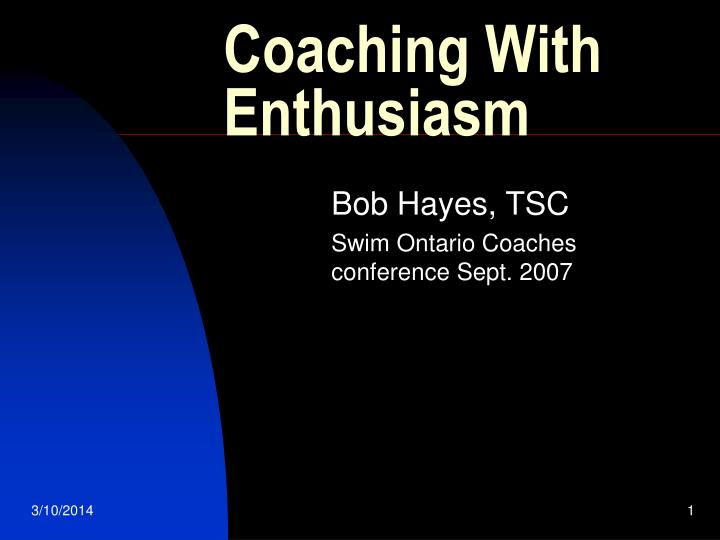 Coaching with enthusiasm l.jpg