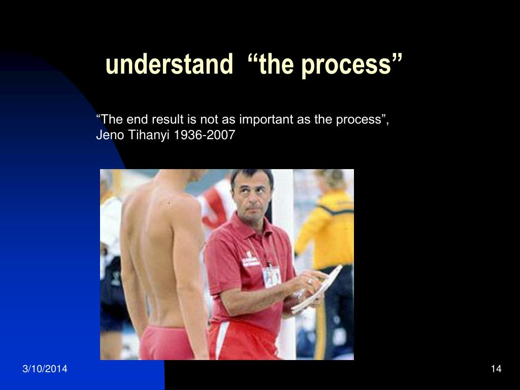 "understand  ""the process"""