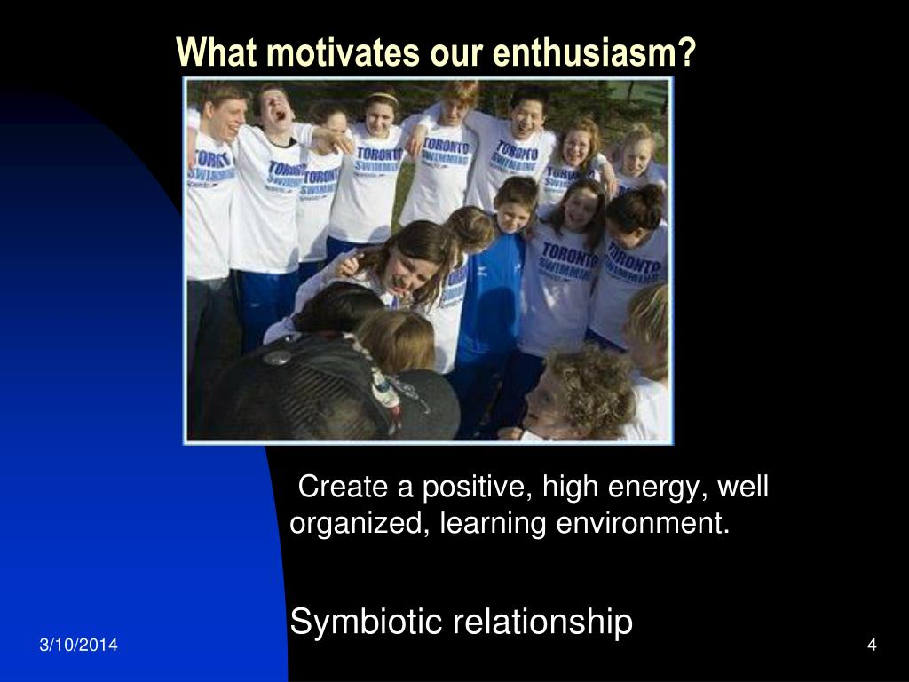 What motivates our enthusiasm?