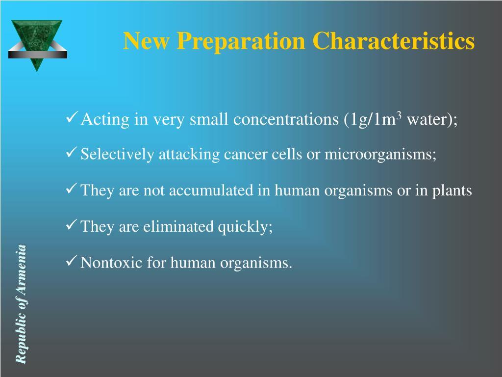 New Preparation Characteristics