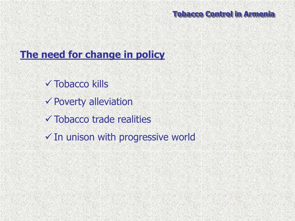 The need for change in policy