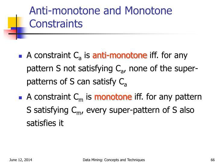 Anti-monotone and Monotone Constraints