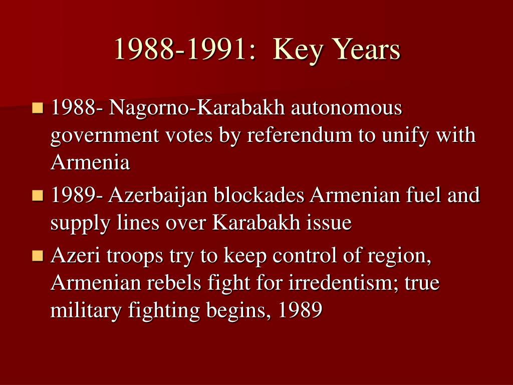 1988-1991:  Key Years