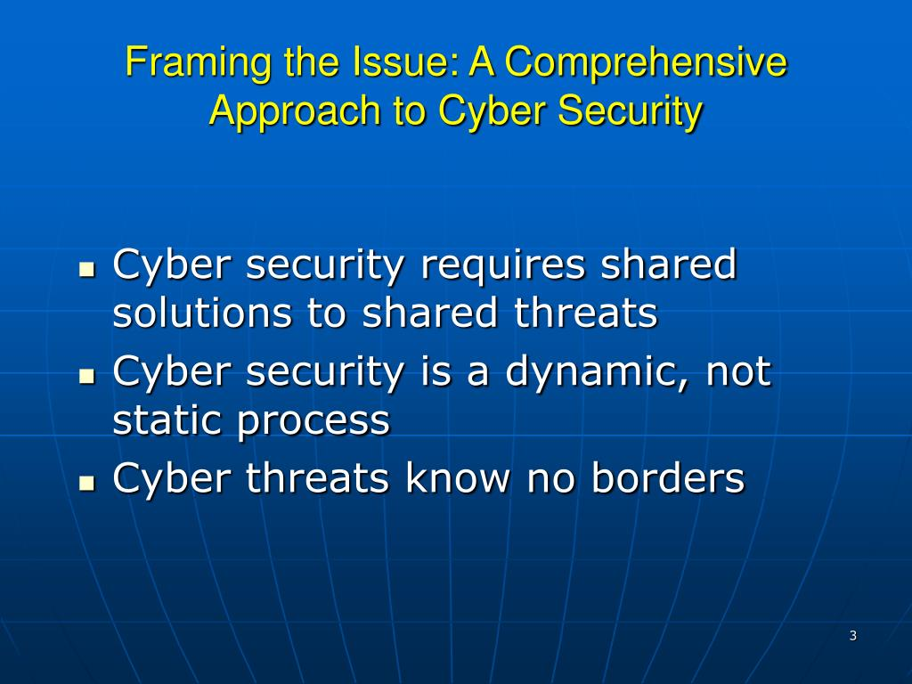 Framing the Issue: A Comprehensive Approach to Cyber Security