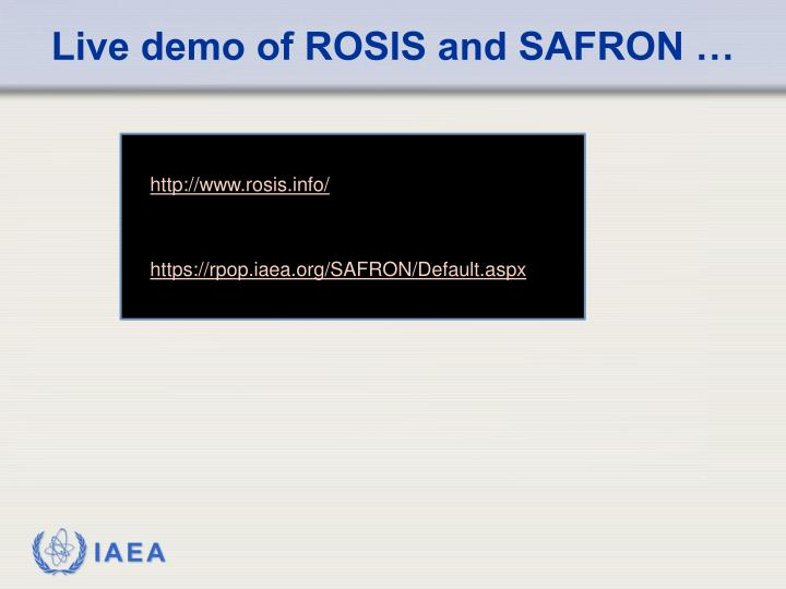 Live demo of ROSIS and SAFRON …