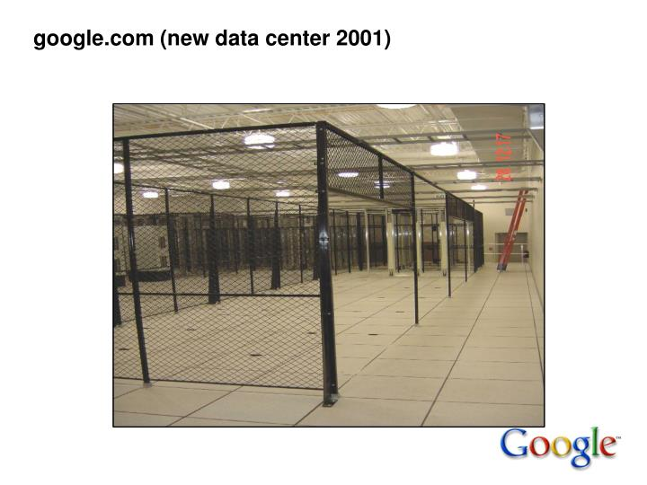 google.com (new data center 2001)
