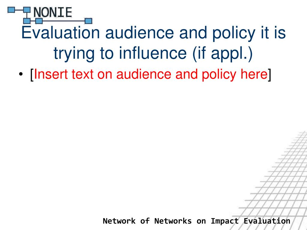 Evaluation audience and policy it is trying to influence (if appl.)