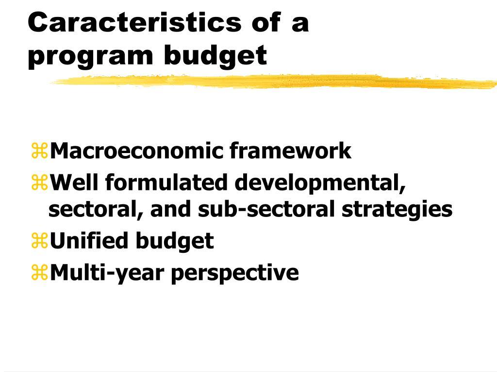 Caracteristics of a program budget