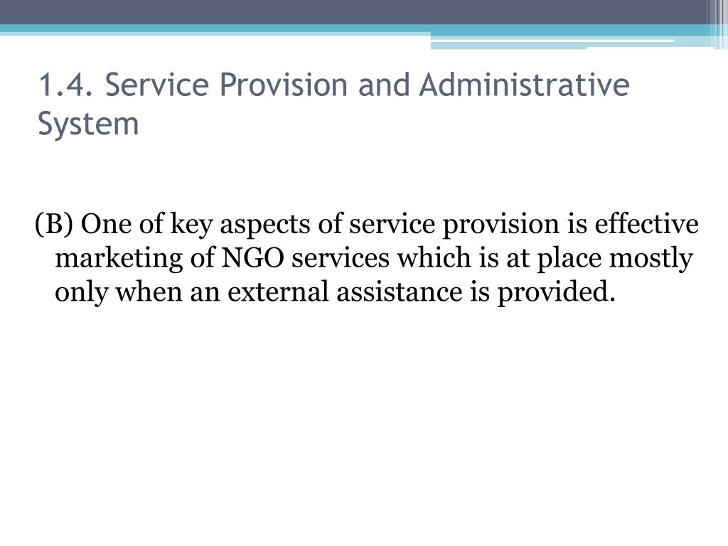 1.4. Service Provision and Administrative System
