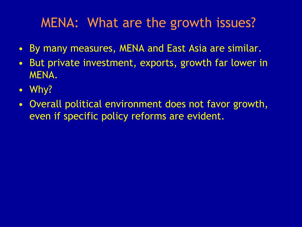 MENA:  What are the growth issues?
