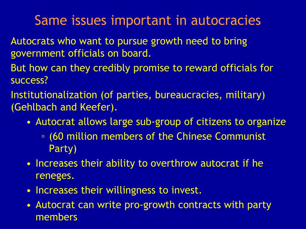 Same issues important in autocracies