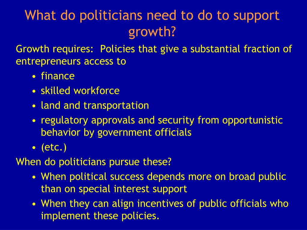 What do politicians need to do to support growth?