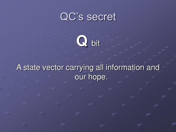 QC's secret
