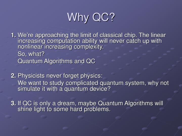 Why QC?