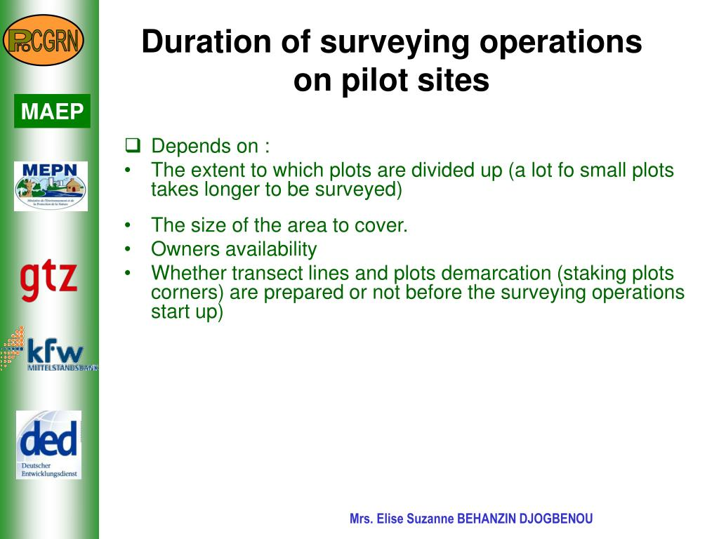 Duration of surveying operations on pilot sites