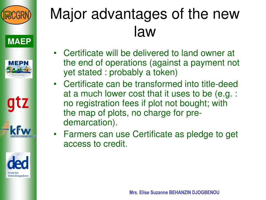 Certificate will be delivered to land owner at the end of operations (against a payment not yet stated : probably a token)