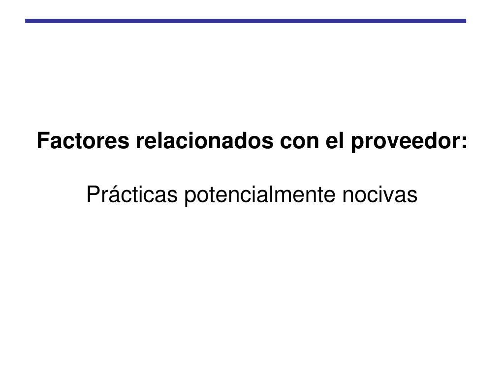 Factores relacionados con el proveedor: