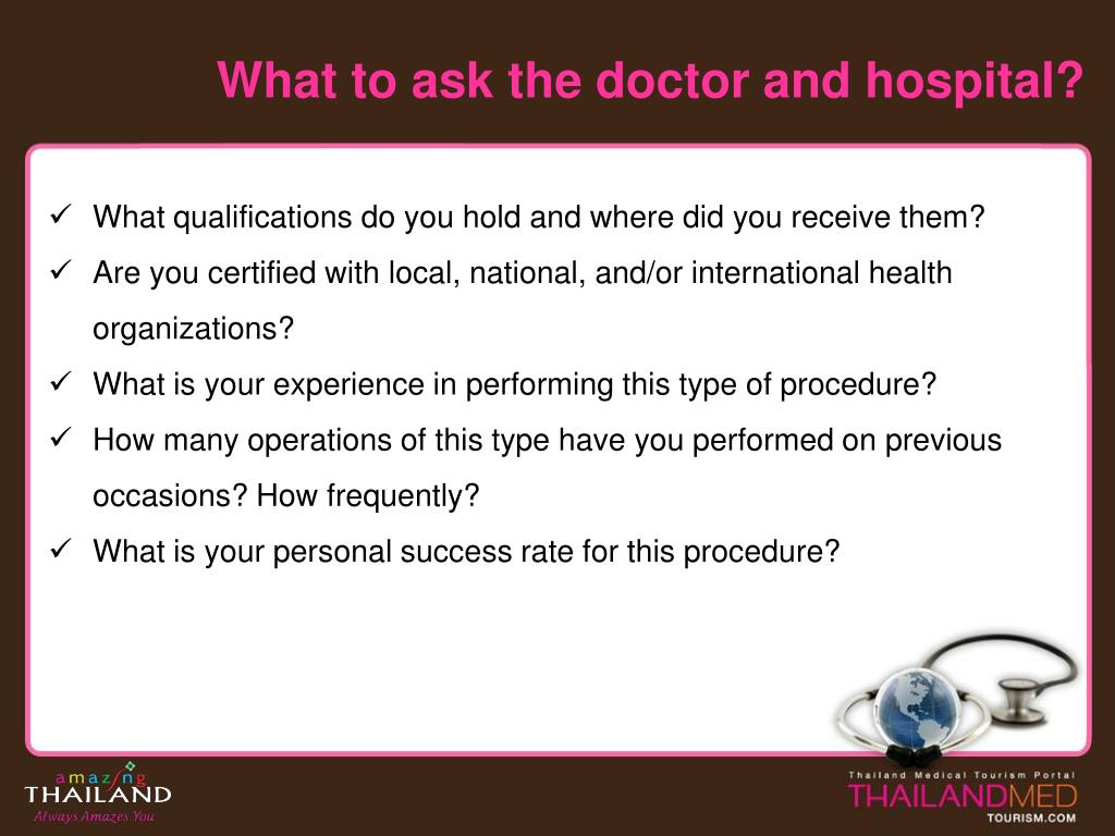 What to ask the doctor and hospital?