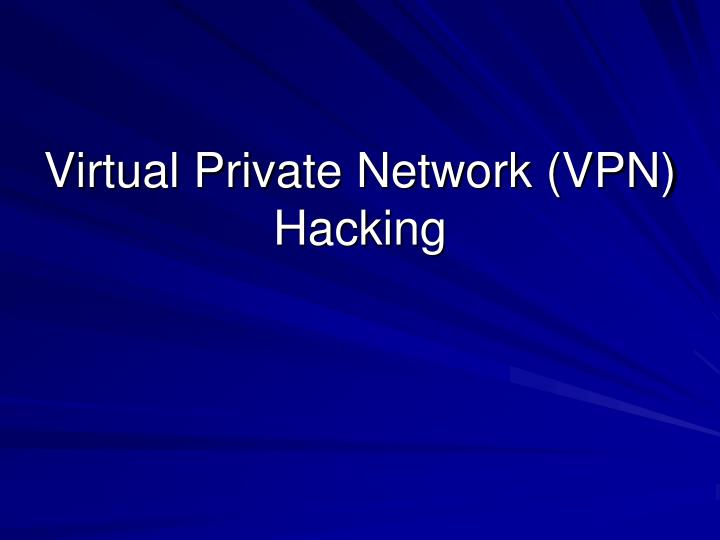 Virtual private network vpn hacking