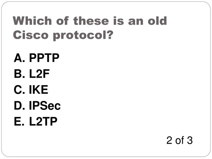 Which of these is an old Cisco protocol?