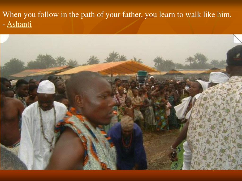 When you follow in the path of your father, you learn to walk like him. -
