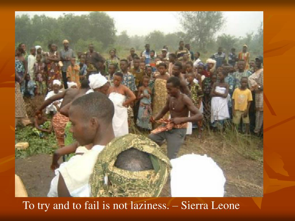 To try and to fail is not laziness. – Sierra Leone