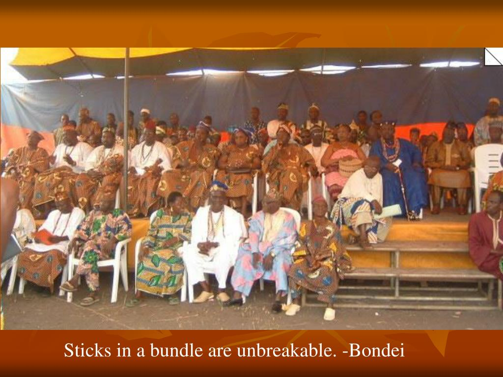 Sticks in a bundle are unbreakable. -Bondei