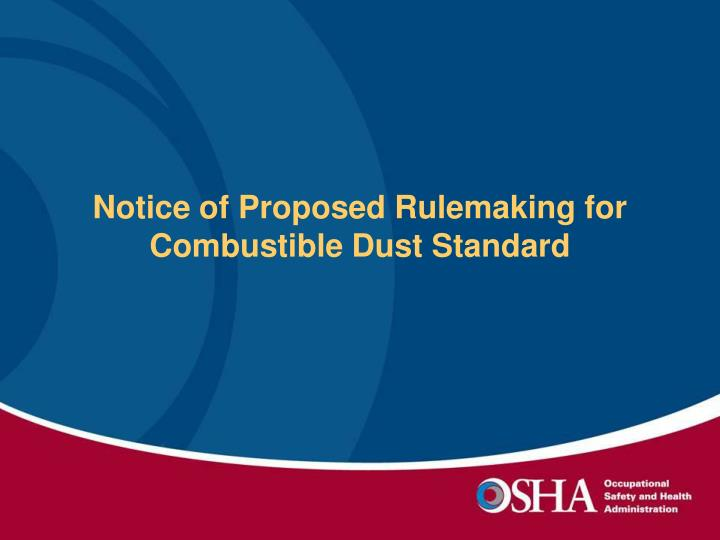 Notice of Proposed Rulemaking for Combustible Dust Standard
