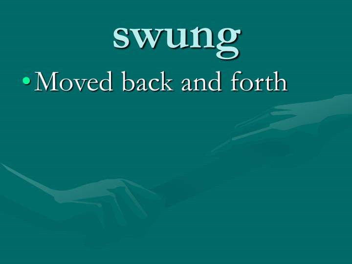 Swung