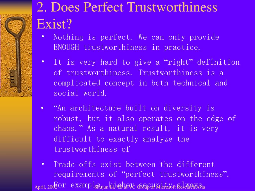 2. Does Perfect Trustworthiness Exist?