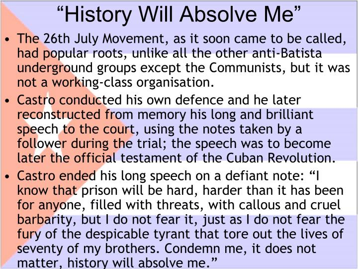"""History Will Absolve Me"""